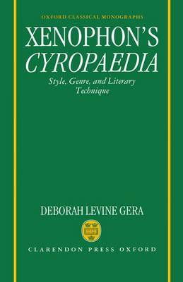 Xenophon's Cyropaedia: Style, Genre, and Literary Technique - Oxford Classical Monographs (Hardback)