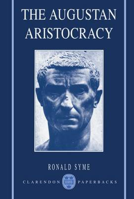 The Augustan Aristocracy - Clarendon Paperbacks (Paperback)
