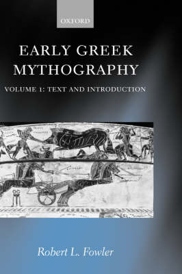 Early Greek Mythography: Volume 1: Text and Introduction (Hardback)