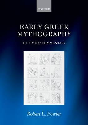 Early Greek Mythography: Volume 2: Commentary (Hardback)