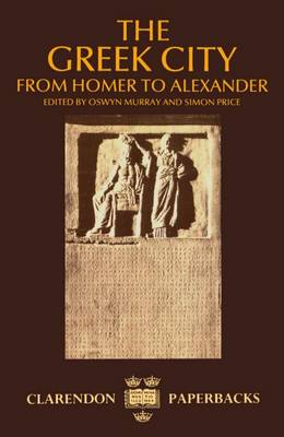 The Greek City: From Homer to Alexander - Clarendon Paperbacks (Paperback)