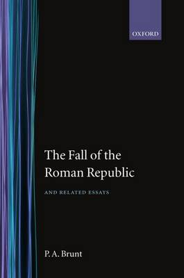 The Fall of the Roman Republic and Related Essays (Hardback)