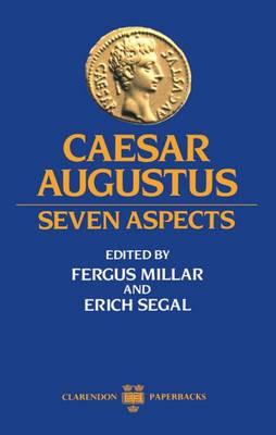 Caesar Augustus: Seven Aspects - Clarendon Paperbacks (Paperback)
