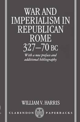 War and Imperialism in Republican Rome 327-70 B.C (Paperback)