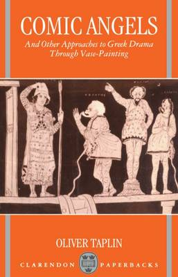 Comic Angels and Other Approaches to Greek Drama through Vase-Paintings (Paperback)