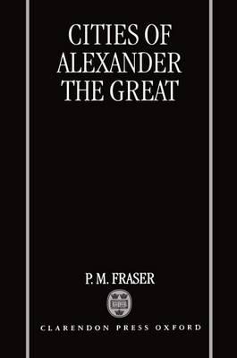Cities of Alexander the Great (Hardback)