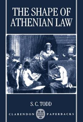 The Shape of Athenian Law - Clarendon Paperbacks (Paperback)