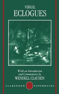Virgil: Eclogues - Clarendon Paperbacks (Paperback)