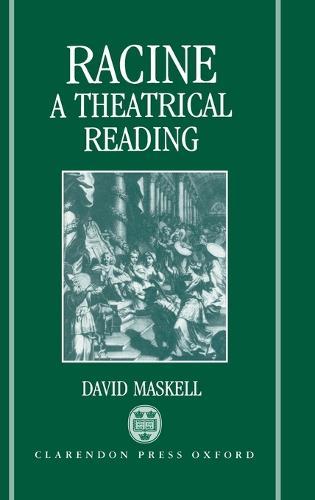 Racine: A Theatrical Reading (Hardback)