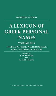 A Lexicon of Greek Personal Names: Volume III.A: The Peloponnese, Western Greece, Sicily, and Magna Graecia - LEXICON OF GREEK PERSONAL NAMES (Hardback)