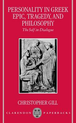 Personality in Greek Epic, Tragedy, and Philosophy: The Self in Dialogue (Paperback)