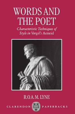 Words and the Poet: Characteristic Techniques of Style in Vergil's Aeneid (Paperback)
