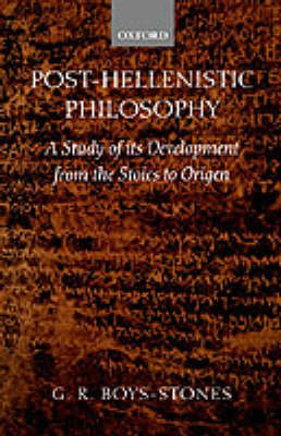Post-Hellenistic Philosophy: A Study of its Development from the Stoics to Origen (Hardback)