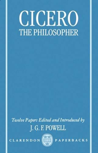 Cicero the Philosopher: Twelve Papers (Paperback)