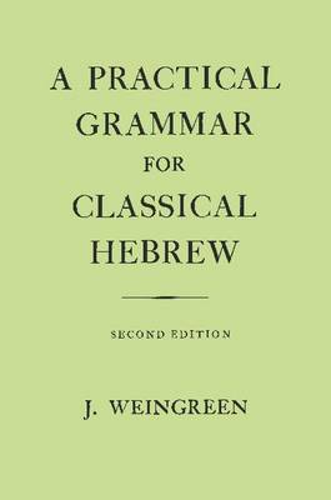 A Practical Grammar for Classical Hebrew (Hardback)