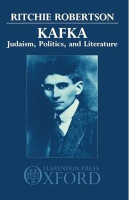 Kafka: Judaism, Politics, and Literature (Paperback)