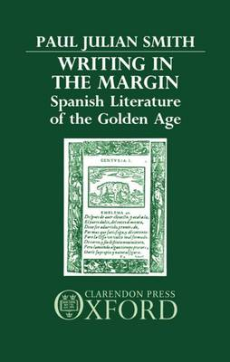 Writing in the Margin: Spanish Literature of the Golden Age (Hardback)