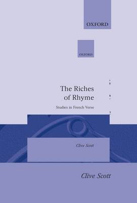 The Riches of Rhyme: Studies in French Verse (Hardback)