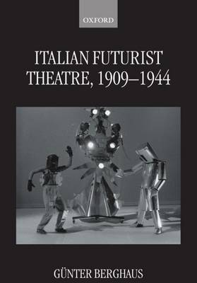 Italian Futurist Theatre, 1909-1944 (Hardback)