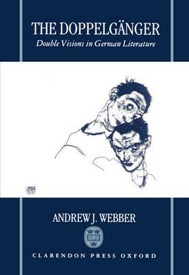 The Doppelganger: Double Visions in German Literature (Hardback)