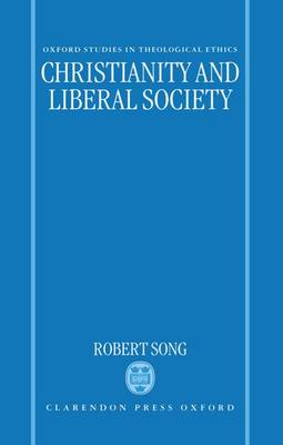 Christianity and Liberal Society - Oxford Studies in Theological Ethics (Hardback)