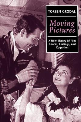 Moving Pictures: A New Theory of Film Genres, Feelings, and Cognition (Paperback)