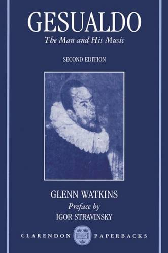 Gesualdo: The Man and His Music - Clarendon Paperbacks (Paperback)