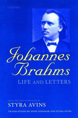 Johannes Brahms: Life and Letters (Hardback)