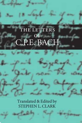The Letters of C. P. E. Bach (Hardback)