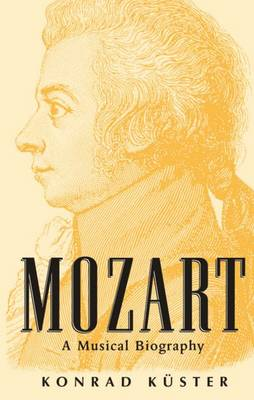 Mozart: A Musical Biography (Hardback)