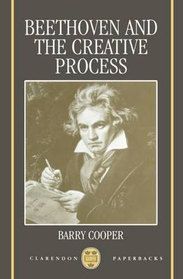 Beethoven and the Creative Process - Clarendon Paperbacks (Paperback)