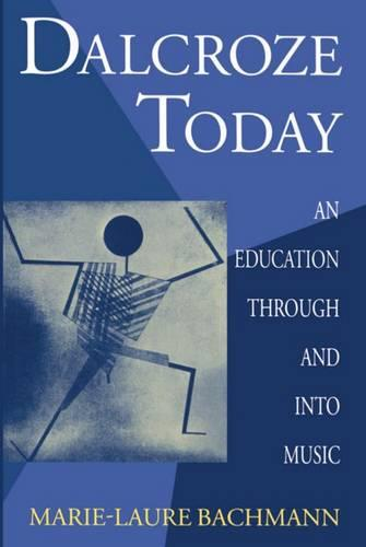 Dalcroze Today: An Education through and into Music - Clarendon Paperbacks (Paperback)