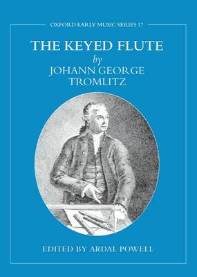 The Keyed Flute by Johann George Tromlitz - Early Music Series 17 (Hardback)