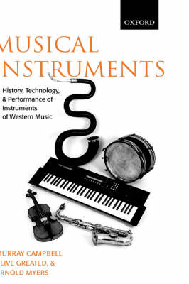 Musical Instruments: History, Technology, and Performance of Instruments of Western Music (Hardback)
