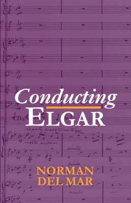 Conducting Elgar (Paperback)