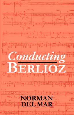 Conducting Berlioz (Paperback)