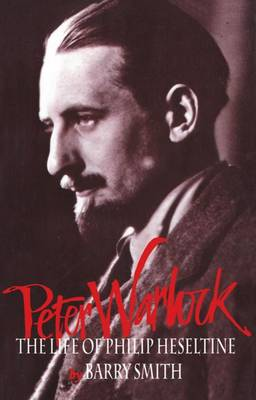 Peter Warlock: The Life of Philip Heseltine - Clarendon Paperbacks (Paperback)