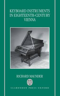 Keyboard Instruments in Eighteenth-Century Vienna (Hardback)