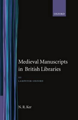 Medieval Manuscripts in British Libraries: Medieval Manuscripts in British Libraries Lampeter-Oxford v. 3 (Hardback)