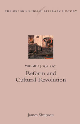 The The Oxford English Literary History: The Oxford English Literary History: Volume 2: 1350-1547: Reform and Cultural Revolution 1350-1547: Reform and Cultural Revolution Volume 2 - Oxford English Literary History (Hardback)