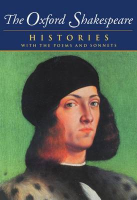 The Oxford Shakespeare: Volume I: Histories - The Oxford Shakespeare (Paperback)