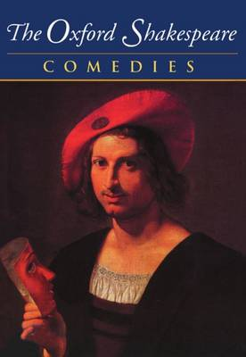 The Oxford Shakespeare: Volume II: Comedies - The Oxford Shakespeare (Paperback)