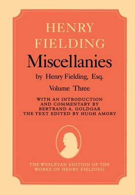 Miscellanies by Henry Fielding, Esq: Volume Three - The Wesleyan Edition of the Works of Henry Fielding (Hardback)