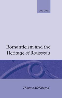 Romanticism and the Heritage of Rousseau (Hardback)