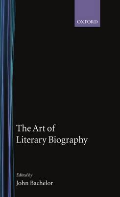The Art of Literary Biography (Hardback)
