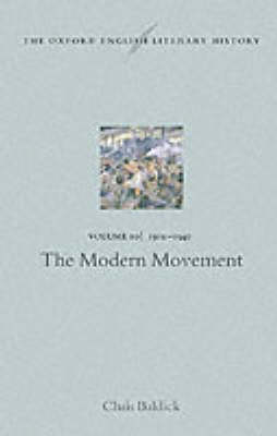 The Oxford English Literary History: Volume 10: 1910-1940: The Modern Movement - Oxford English Literary History 10 (Hardback)
