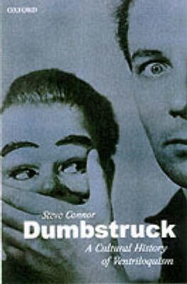 Dumbstruck - A Cultural History of Ventriloquism (Hardback)