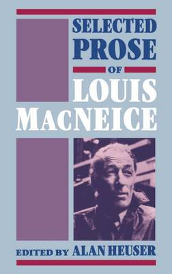 Selected Prose of Louis MacNeice (Hardback)