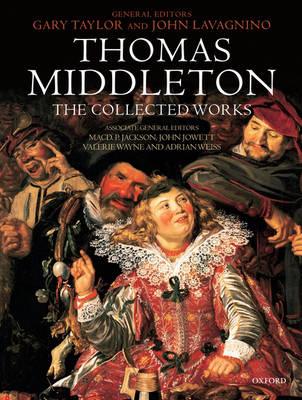 Thomas Middleton: The Collected Works (Hardback)