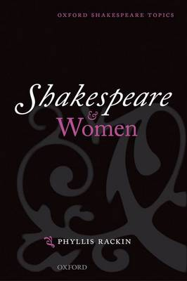 Shakespeare and Women - Oxford Shakespeare Topics (Paperback)